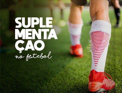 A Suplementação no Futebol
